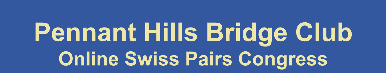 Pennant Hills Bridge Club Online Swiss Pairs Congress Information Page
